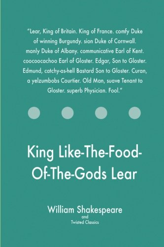King Like-The-Food-Of-The-Gods Lear: Shakespeare, William