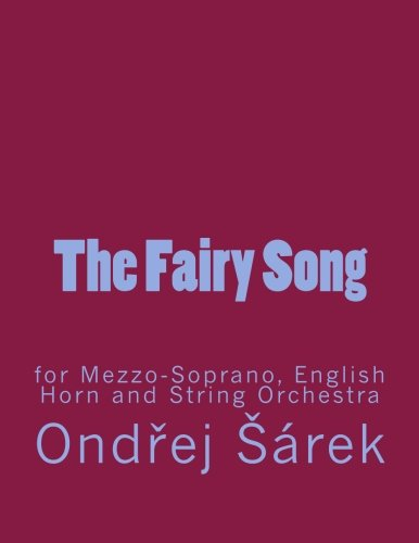 9781547078868: The Fairy Song for Mezzo-Soprano, English Horn and String Orchestra
