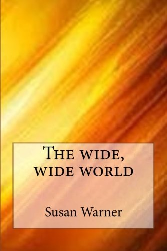 The Wide, Wide World: Warner, Susan