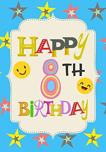 Happy 8th Birthday: Birthday Books For Children, Birthday Journal Notebook For 8 Year Old For ...