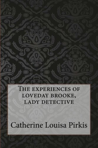 9781547095391: The experiences of loveday brooke, lady detective