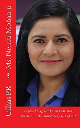 Ms. Nivriti Mohan Ji: Bring Isi Helmet: Ullhas Pr