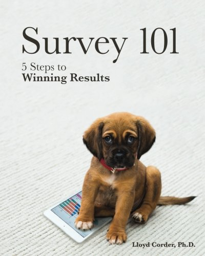 9781547126217: Survey 101: 5 Steps to Winning Results