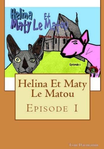 Helina Et Maty Le Matou: Episode 1: Darmanin, Tom