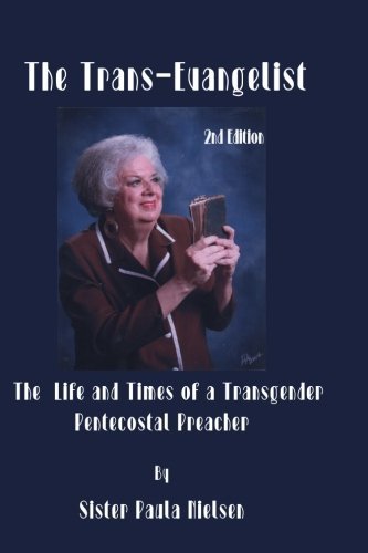 9781547134823: Trans-Evangelist: The Life and Times of A Transgender Pentecostal Preacher