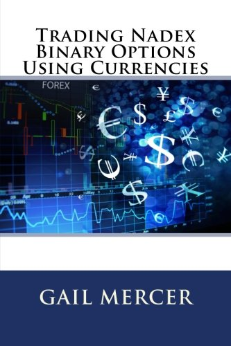 Trading Nadex Binary Options Using Currencies: Ms Gail Mercer