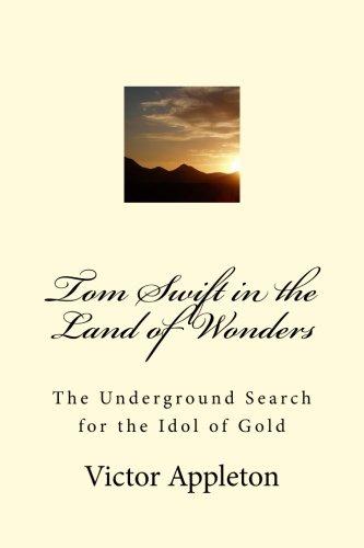 Tom Swift in the Land of Wonders: Victor Appleton