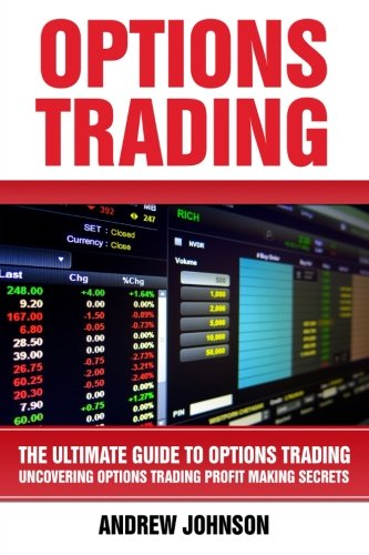Options Trading:The Ultimate Guide to Options Trading: Uncovering Options Trading Profit Making ...