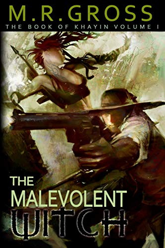 The Malevolent Witch: The Book of Khayin Volume One