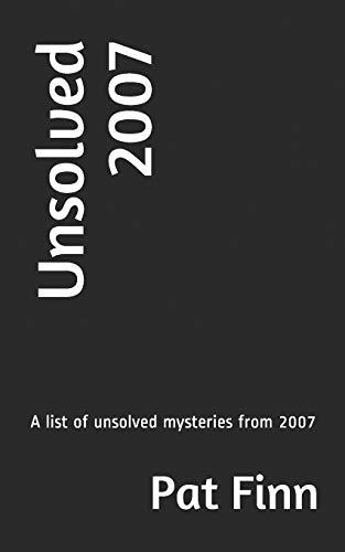 Unsolved 2007 (Paperback): MR Pat Finn