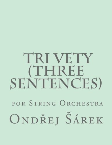Tri Vety (Three Sentences) for String Orchestra: Ondrej Sarek