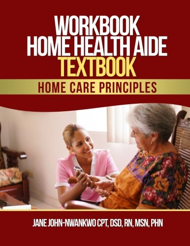 9781547179503: Workbook Home Health Aide Textbook: Home Care Principles