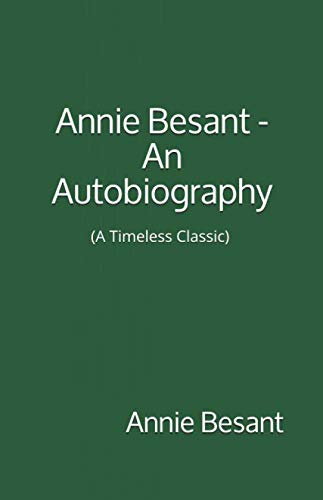 9781547187126: Annie Besant - An Autobiography: (A Timeless Classic)