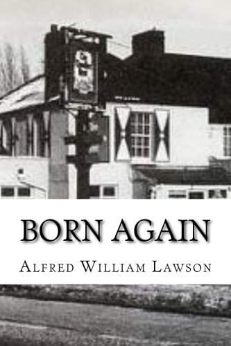 Born Again: Lawson, Alfred William