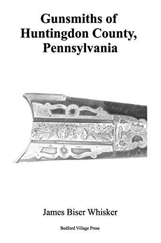Gunsmiths of Huntingdon County, Pennsylvania: Whisker, James Biser