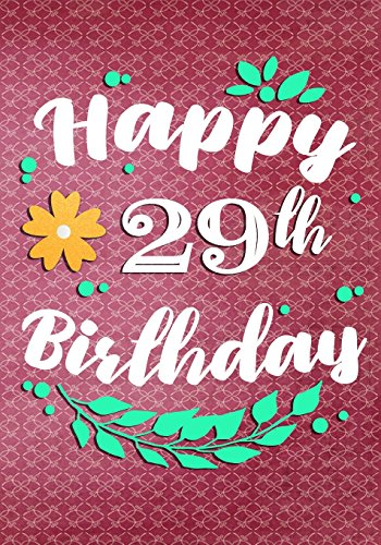 Happy 29th Birthday: Birthday Gifts For Her, Birthday Journal Notebook For 29 Year Old For ...