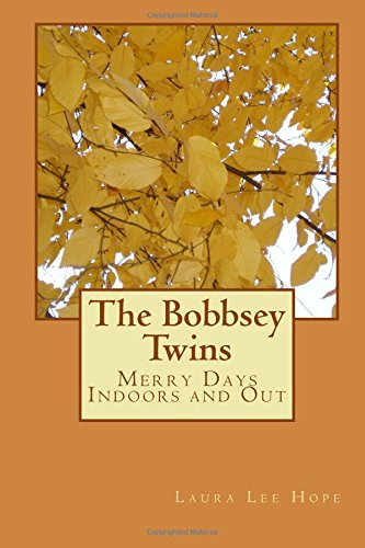 9781547241262: The Bobbsey Twins: Merry Days Indoors and Out (Volume 1)