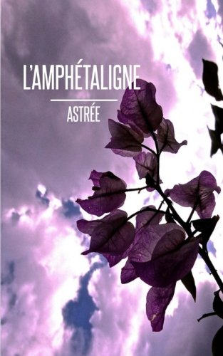 L'Amphetaligne (French Edition): Astree