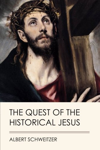 9781547275243: The Quest of the Historical Jesus (Jovian Press)