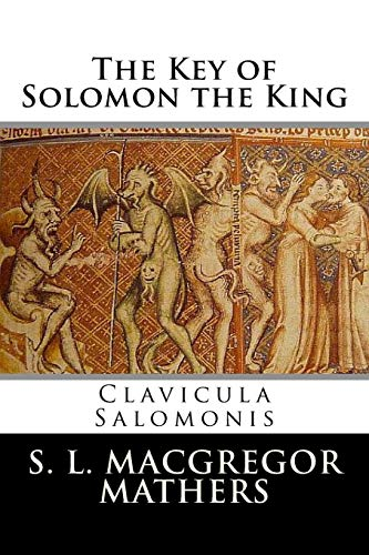 9781547275434: The Key of Solomon the King: Clavicula Salomonis