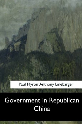 Government in Republican China: Anthony Linebarger, Paul