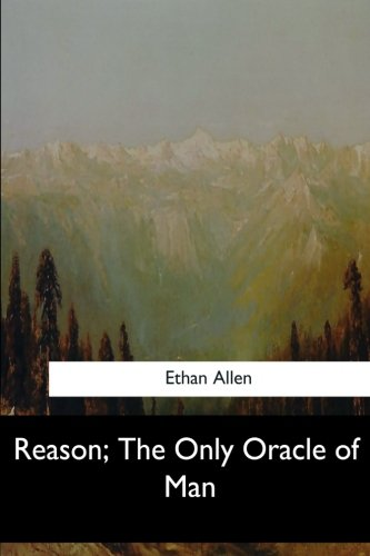 Reason, the Only Oracle of Man: Allen, Ethan