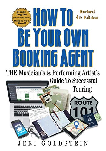 9781547277704: How To Be Your Own Booking Agent: THE Musician's & Performing Artist's Guide To Successful Touring