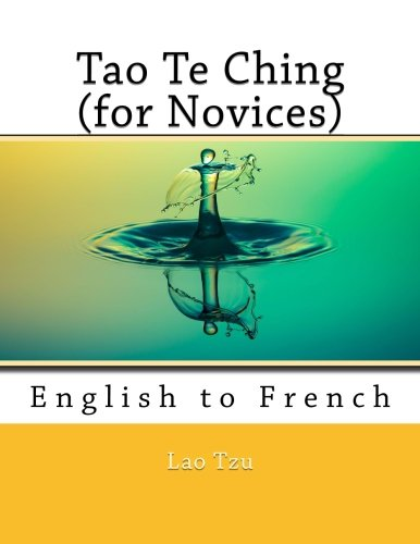 9781547284467: Tao Te Ching (for Novices): English to French