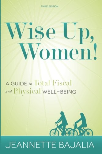 Wi$e Up, Women!: A Guide to Fiscal: Bajalia, Jeannette