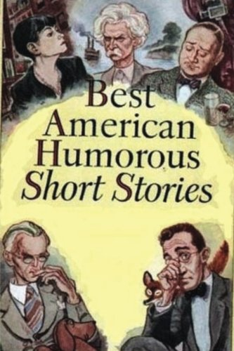The Best American Humorous Short Stories: Bunner, H. C.;