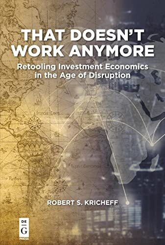 9781547416820: That Doesn't Work Anymore: Retooling Investment Economics in the Age of Disruption
