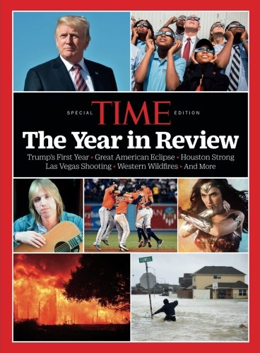 TIME The Year in Review 2017: The Editors of TIME