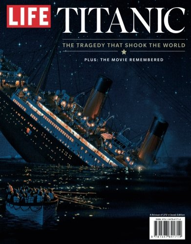 9781547841714: LIFE Titanic: The Tragedy That Shook the World