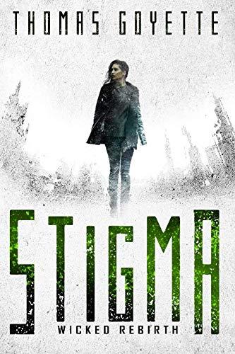 Stigma: Wicked Rebirth (Volume 1): Thomas Goyette