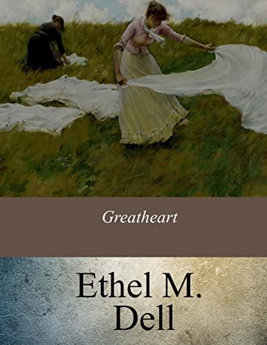 Greatheart: Dell, Ethel M.
