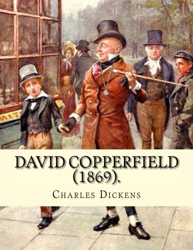 David Copperfield (1869). by Charles Dickens, Illustrated: H. K. Browne;