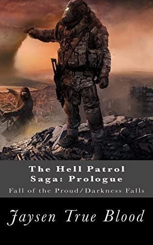 The Hell Patrol Saga: Prologue: Fall of: Jaysen True Blood