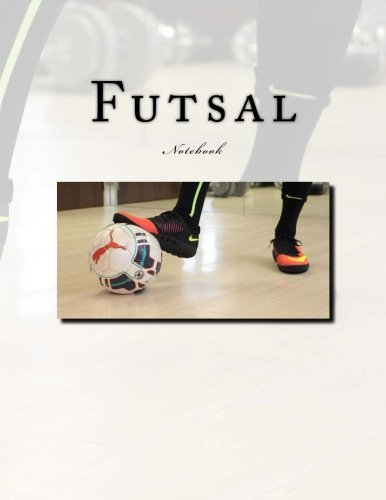 Futsal Notebook: Notebook with 150 Lined Pages: Wild Pages Press