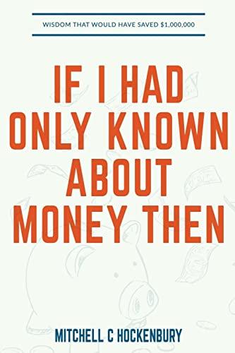 If I Had Only Known about Money: Hockenbury, Mitchell C.