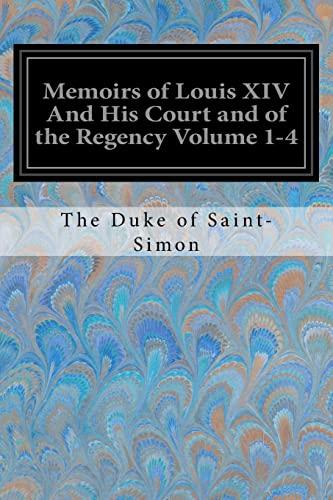 Memoirs of Louis XIV and His Court: Saint-Simon, The Duke