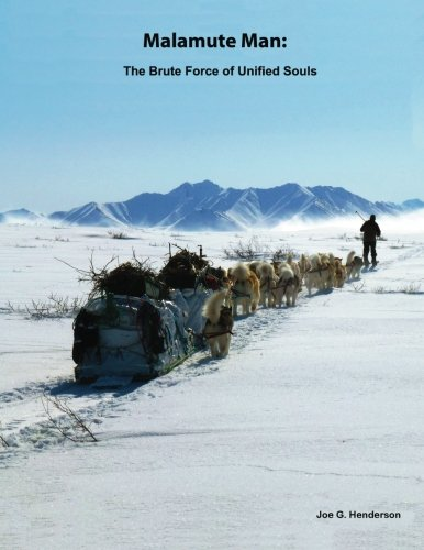 9781548071073: Malamute Man: The Brute Force of Unified Souls