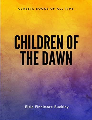 9781548082901: Children of the Dawn