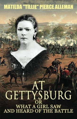 9781548089948: At Gettysburg, or, What a Girl Saw and Heard of the Battle