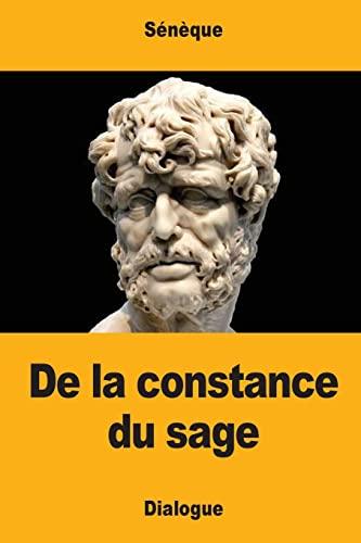 de la Constance Du Sage: Ou Que: Seneque