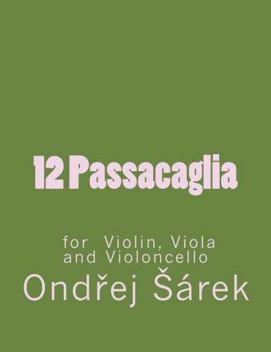 9781548121938: 12 Passacaglia for Violin, Viola and Violoncello