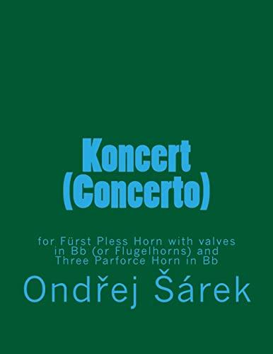 Koncert (Concerto) for Furst Pless Horn (Paperback): Ondrej Sarek