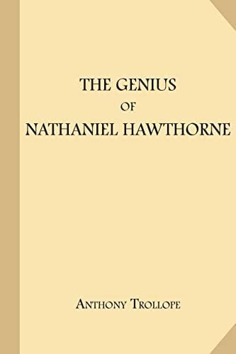 The Genius of Nathaniel Hawthorne (Paperback): Anthony Trollope
