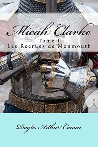 Micah Clarke: Tome I Les Recrues de: Arthur Conan, Doyle