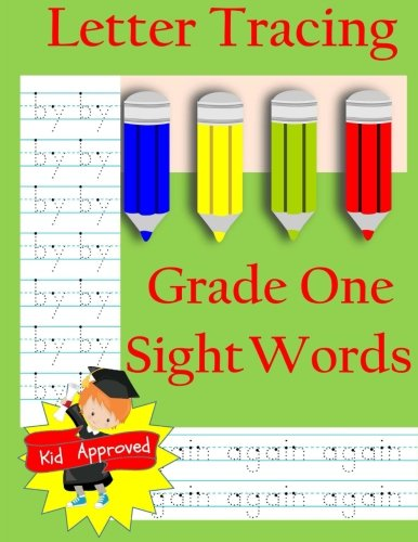 Letter Tracing: Grade One Sight Words: Letter Books for Grade One: Letter Tracing: Grade One Sight ...