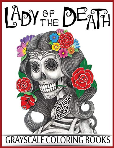 9781548156510: Lady Of The Death Grayscale Coloring Books: Grayscale Coloring Books for Adults, Skull Coloring Book for Relaxation & Stress Relief: Volume 1